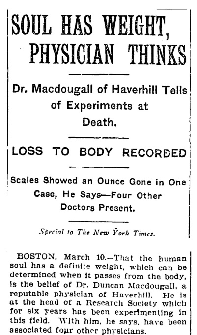 NYT_article_from 1911_the_soul_weighs_21_grams_meme_Bizarre_Science_Museum_Cooley_3